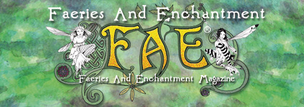FAE Magazine - Faeries and Enchantment